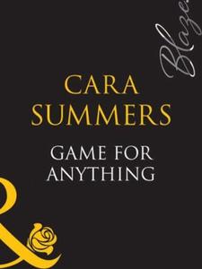 Game for anything (ebok) av Cara Summers