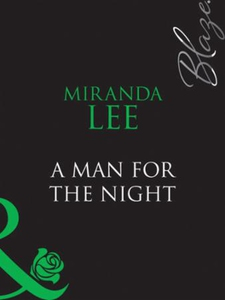 A man for the night (ebok) av Miranda Lee