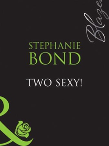 Two sexy! (ebok) av Stephanie Bond