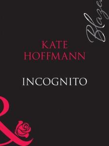 Incognito (ebok) av Kate Hoffmann