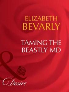 Taming the beastly md (ebok) av Elizabeth Bev