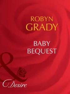 Baby Bequest (ebok) av Robyn Grady