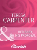 Her Baby, His Proposal