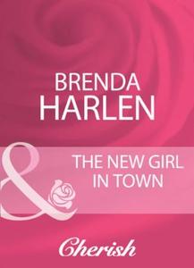 The new girl in town (ebok) av Brenda Harlen