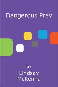 Dangerous Prey (ebok) av Lindsay McKenna
