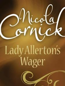 Lady Allerton's Wager (ebok) av Nicola Cornic