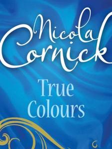 True Colours (ebok) av Nicola Cornick