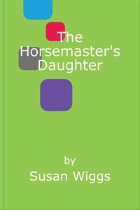 The Horsemaster's Daughter (ebok) av Susan Wi