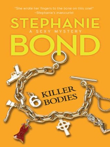 6 Killer Bodies (ebok) av Stephanie Bond