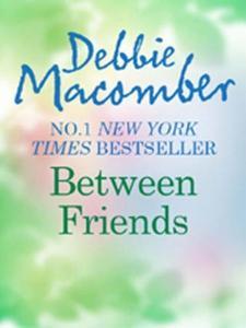 Between Friends (ebok) av Debbie Macomber