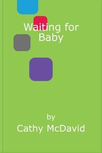 Waiting for Baby (ebok) av Cathy McDavid