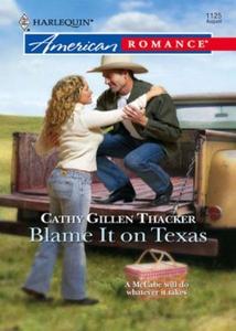 Blame it on texas (ebok) av Cathy Gillen Thac