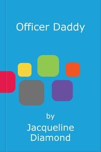 Officer Daddy (ebok) av Jacqueline Diamond