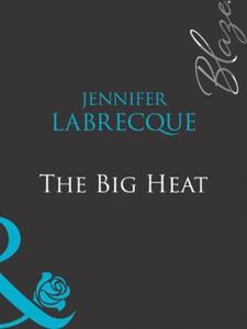 The big heat (ebok) av Jennifer LaBrecque