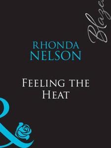 Feeling the heat (ebok) av Rhonda Nelson