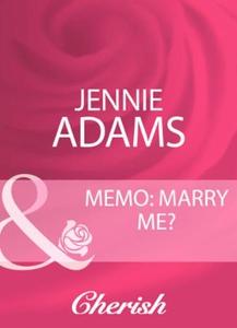 Memo: marry me? (ebok) av Jennie Adams