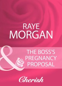 The boss's pregnancy proposal (ebok) av Raye