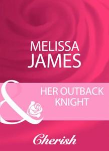 Her outback knight (ebok) av Melissa James