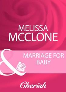 Marriage for baby (ebok) av Melissa McClone