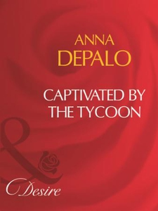 Captivated by the tycoon (ebok) av Anna DePal