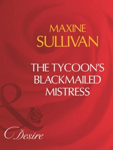 The Tycoon's Blackmailed Mistress (Mills & Boon