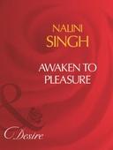 Awaken to pleasure