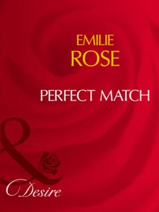 Perfect Match (ebok) av Emilie Rose