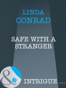Safe with a Stranger (ebok) av Linda Conrad