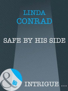 Safe by his side (ebok) av Linda Conrad