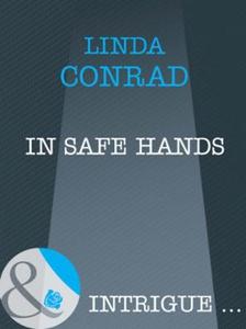 In Safe Hands (ebok) av Linda Conrad