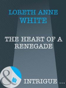 The heart of a renegade (ebok) av Loreth Anne