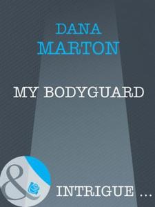 My bodyguard (ebok) av Dana Marton