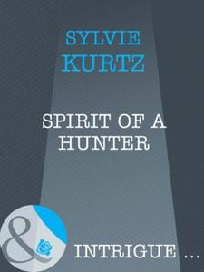 Spirit of a hunter (ebok) av Sylvie Kurtz