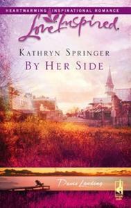 By her side (ebok) av Kathryn Springer