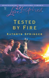 Tested by fire (ebok) av Kathryn Springer
