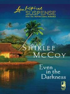 Even in the Darkness (ebok) av Shirlee McCoy