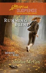 Running blind (ebok) av Shirlee McCoy