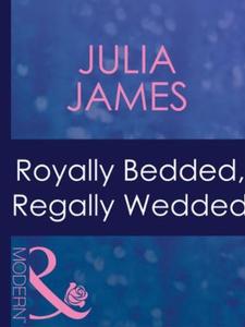 Royally bedded, regally wedded (ebok) av Juli