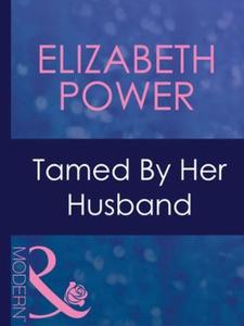 Tamed by her husband (ebok) av Elizabeth Powe