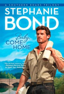 Baby, Come Home (ebok) av Stephanie Bond