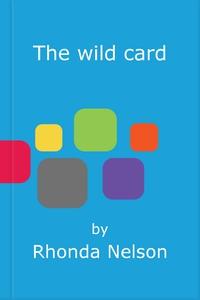 The wild card (ebok) av Rhonda Nelson