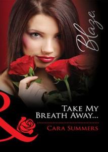 Take my breath away... (ebok) av Cara Summers