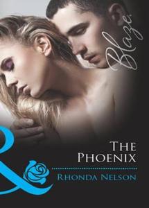 The phoenix (ebok) av Rhonda Nelson