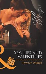Sex, lies and valentines (ebok) av Tawny Webe