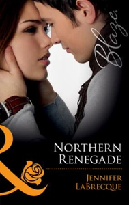 Northern renegade (ebok) av Jennifer LaBrecqu