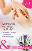 Will he ask her to be his bride?