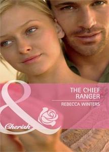 The chief ranger (ebok) av Rebecca Winters
