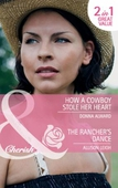 How a cowboy stole her heart / the rancher's dance