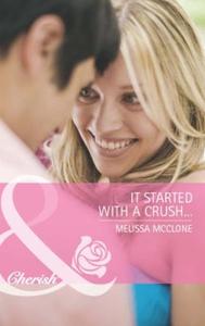 It started with a crush... (ebok) av Melissa
