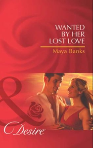 Wanted by her lost love (ebok) av Maya Banks